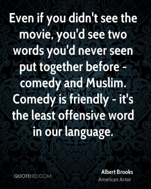 ... comedy and Muslim. Comedy is friendly - it's the least offensive word