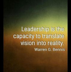 ... translate vision into reality more quotes leadership leadership quotes