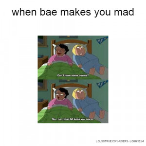when bae mad at you