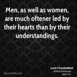 Men, as well as women, are much oftener led by their hearts than by ...