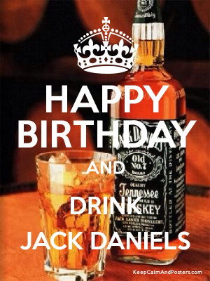 Happy Birthday And Drink...