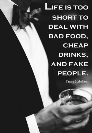 Gentleman's Quote: Life is too short to deal with bad food, cheap ...