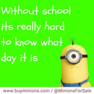 minions-quote-school-day