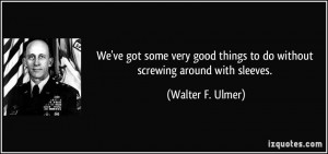 More Walter F. Ulmer Quotes