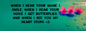... Hear Your Voice I Get Butterflies, And When I See You My Heart Stops 3