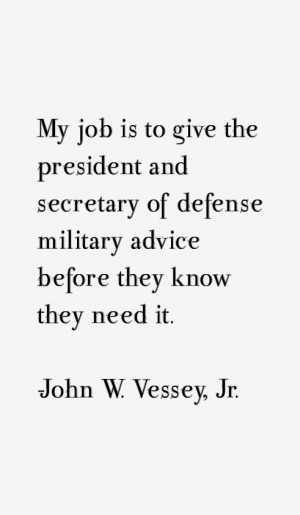 John W. Vessey, Jr. Quotes & Sayings