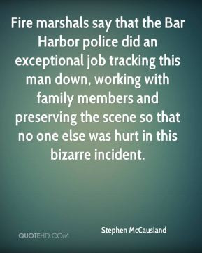 Fire marshals say that the Bar Harbor police did an exceptional job ...