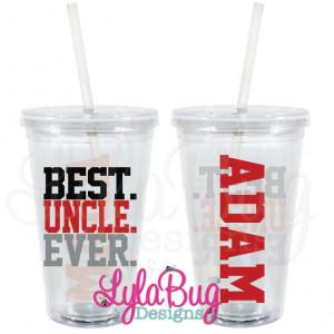 Best Uncle Ever Best. uncle. ever. tumbler