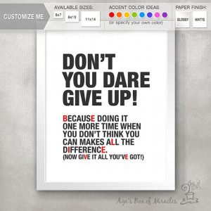Don't You Dare Give UP! Inspirational Quote Print / Depression ...