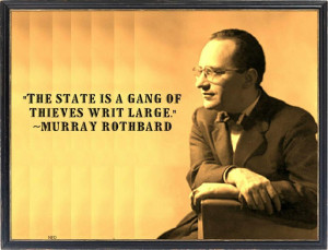 The state is a gang of thieves writ large.