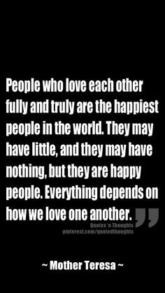 People who love each other fully and truly are the happiest people in ...