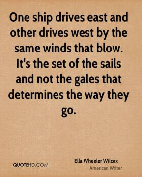 One ship drives east and other drives west by the same winds that blow ...