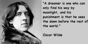 Every saint has a past and every sinner has a future. Oscar Wilde