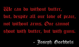 Anti-Gun Control Quote: Joseph Goebbels by MrAngryDog