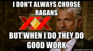 Dos Equis Man - I don't always choose Ragans But when I do they do ...