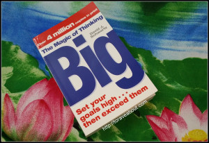 The Magic of Thinking Big – A Book That Will Change Your Life!