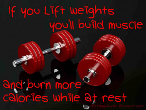 If you lift weights you'll build muscle and burn more calories while ...