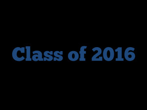 Class Of 2016 High School Welcome class of 2016!