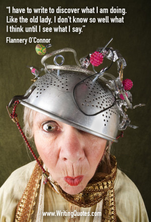 Quotes About Writing » Flannery O'Connor Quotes - Old Lady - Funny ...