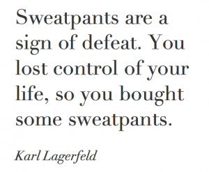 quotes sweatpants karl lagerfeld fashion-fete