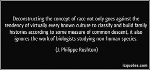 Deconstructing the concept of race not only goes against the tendency ...