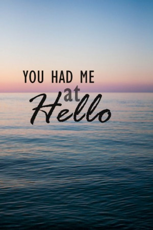 You Had Me At Hello! #hello #quotes #bright #smile