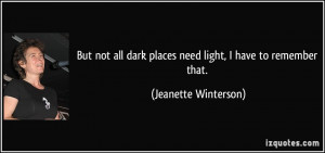 But not all dark places need light, I have to remember that ...