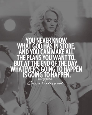... ve had to accept in this thing called life. -- Carrie Underwood quote