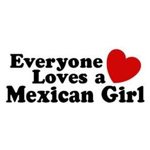 Everyone Loves A Mexican Girl - Polyvore