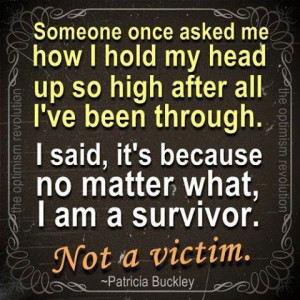 am a survivor life quotes quotes positive quotes quote life positive ...