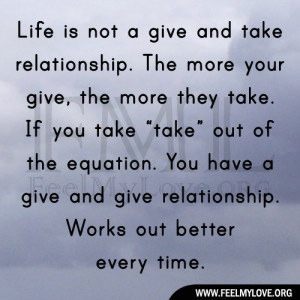 Life-is-not-a-give-and-take-relationship.1.jpg