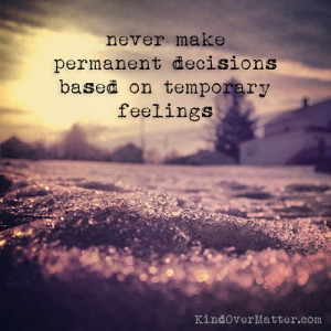 Feelings, Deci Based, Matter Quotes, Quotes About Decision, Quotes ...