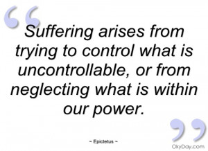 suffering arises from trying to control epictetus