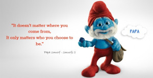 Papa Smurf Smurf 2 Movie Quotes