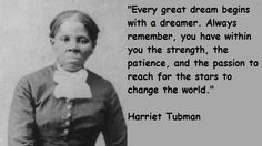 Harriet Tubman Quotes dream big, harriet tubman, quotes, quotabl quot ...