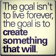 Build a legacy by creating something that will live forever