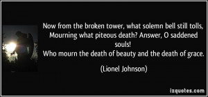 ... death? Answer, O saddened souls! Who mourn the death of beauty and the