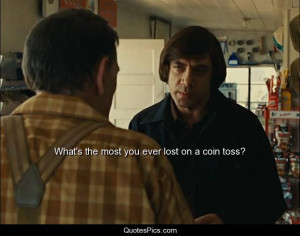 ... the most you ever lost on a coin toss? – No country for old men