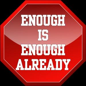 When is enough ever enough?