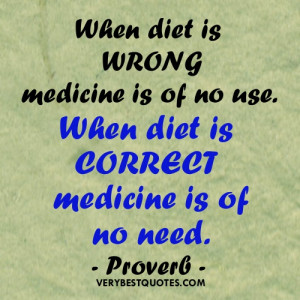 When diet is wrong medicine is of no use ~ Medicine and diet quote ...