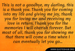 This Is Not A Goodbye, My Darling, This Is A Thank You. Thank You For ...