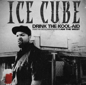 Ice Cube Quotes Drink The Kool Aid