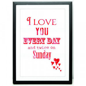 Love you every day and twice on Sunday 8x10 art print, words ...