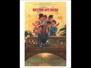 Better Off Dead...: Quotes