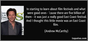 to learn about film festivals and what were good ones - 'cause ...