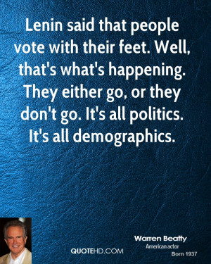 Lenin said that people vote with their feet. Well, that's what's ...
