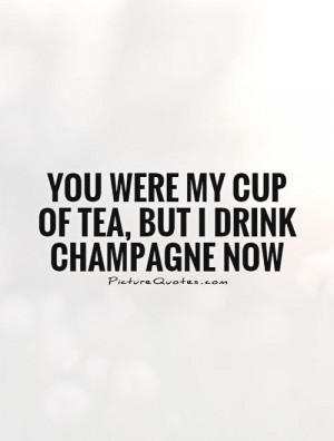 People Change Quotes Tea Quotes Champagne Quotes Drink Quotes