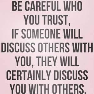 be careful who you trust