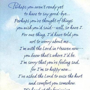 Perhaps you arent ready yet to have to say good bye goodbye quote