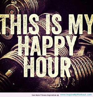 My Happy Hour - Crossfit Weights Quote - InspireMyWorkout